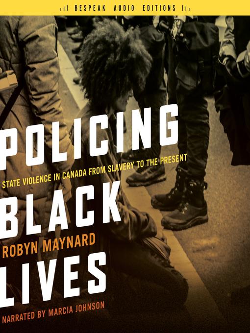 Title details for Policing Black Lives by Robyn Maynard - Wait list