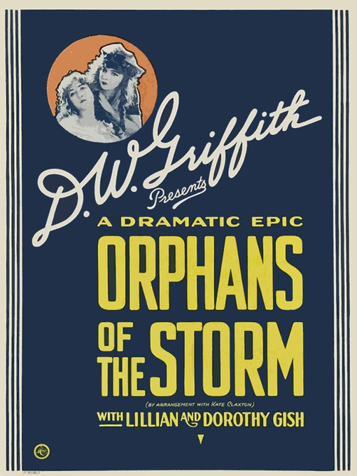 Title details for Orphans of the Storm by D. W. Griffith - Wait list