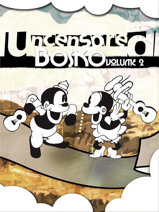 Uncensored Bosko Volume 2