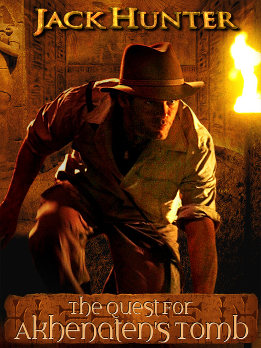 Title details for Jack Hunter and the Quest for Akhenattens Tomb by Terry Cunningham - Available