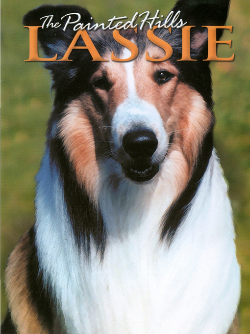 Title details for The Painted Hills - Lassie by Harold F. Kress - Available