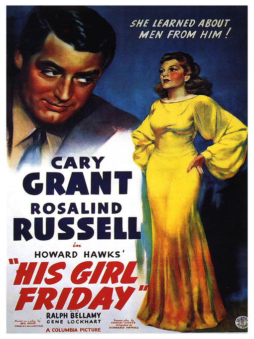 Title details for His Girl Friday by Howard Hawks - Available