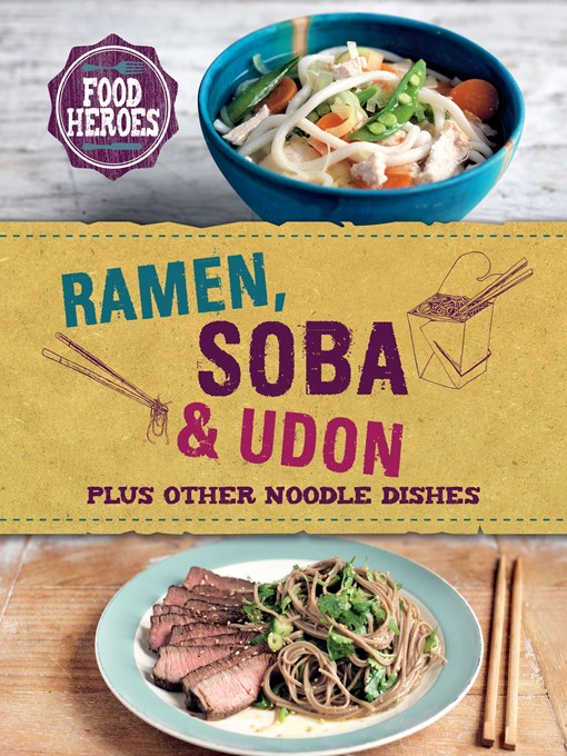 Title details for Ramen, Soba & Udon by Love Food Editors - Available