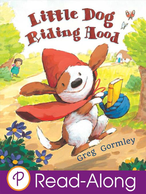 Title details for Little Dog Riding Hood by Greg Gormley - Wait list