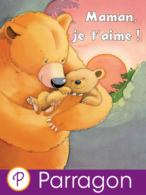Title details for Maman, je t'aime! by Jillian Harker - Available