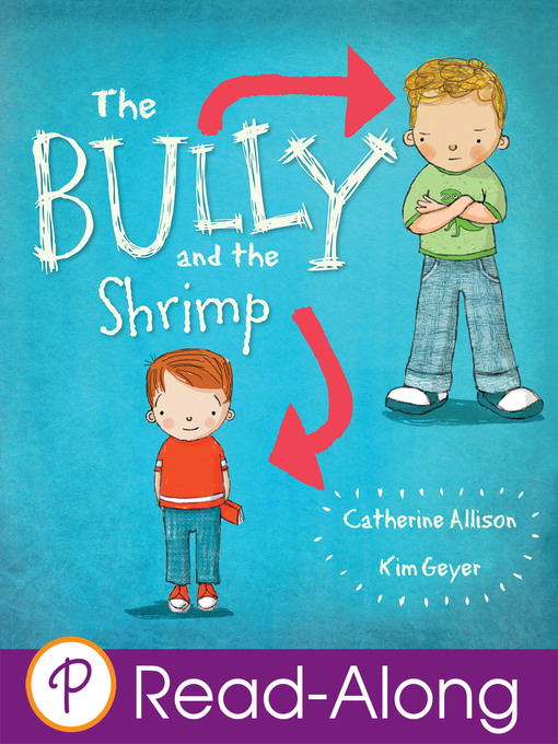 Title details for The Bully and the Shrimp by Catherine Allison - Available