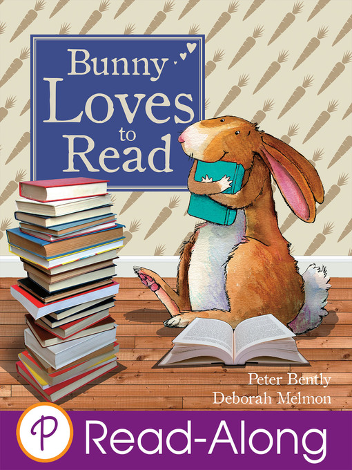 Title details for Bunny Loves to Read by Peter Bently - Available