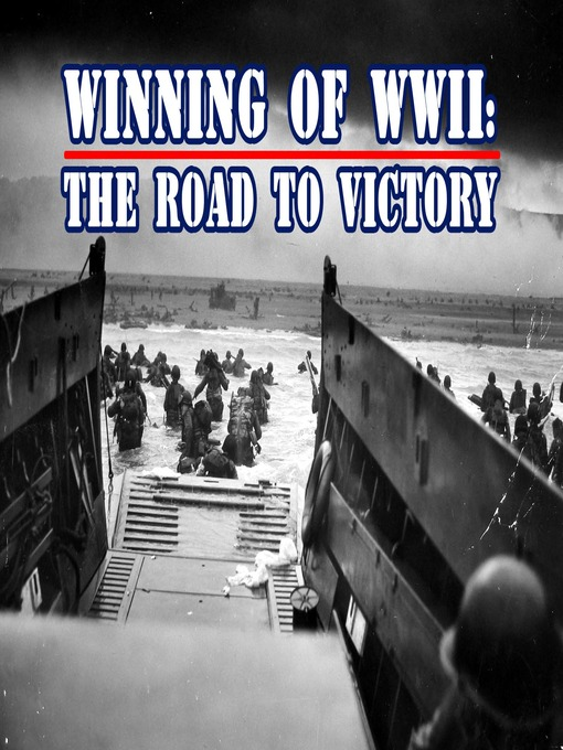 Title details for Winning of WWII: The Road to Victory, Episode 2 by Roger Ulanoff - Available