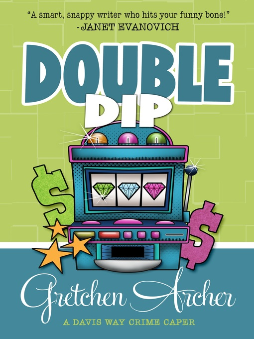 Title details for Double Dip by Gretchen Archer - Available