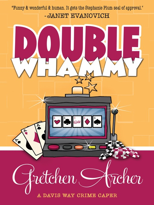 Title details for Double Whammy by Gretchen Archer - Available