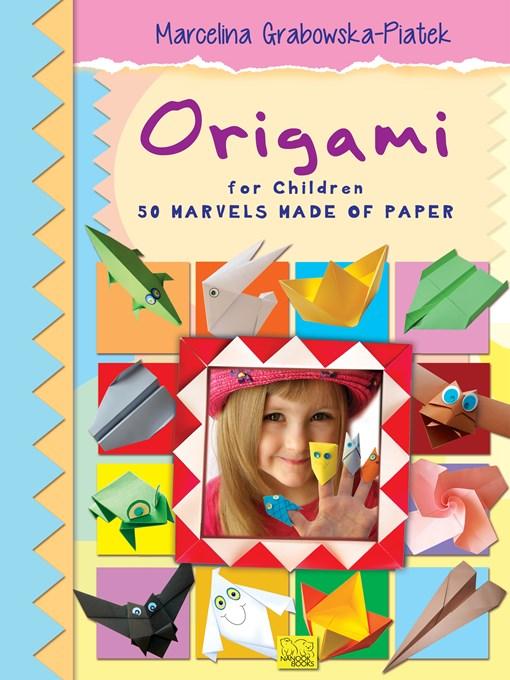 Title details for Origami for Children by Marcelina Grabowska-Piątek - Wait list