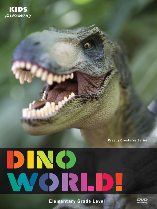 Title details for Kids @ Discovery Creepy Creatures: Dino World! by Exploration Production Inc. - Available
