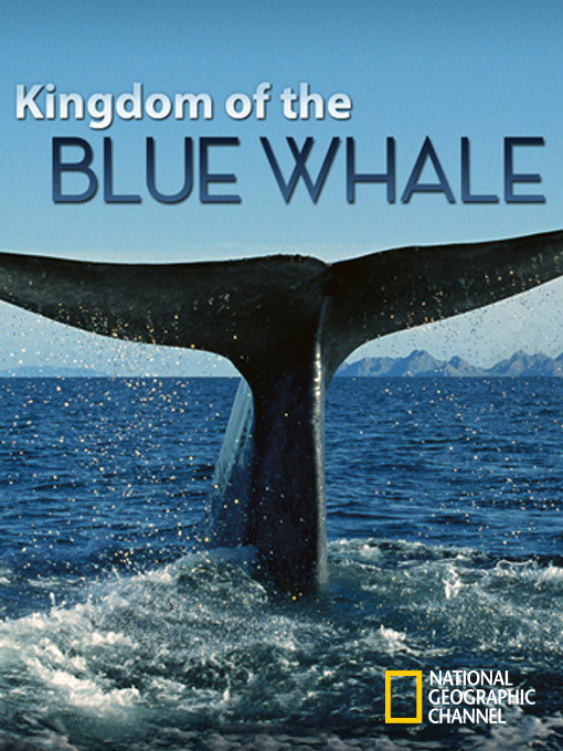 Title details for Kingdom of the Blue Whale by National Geographic - Available