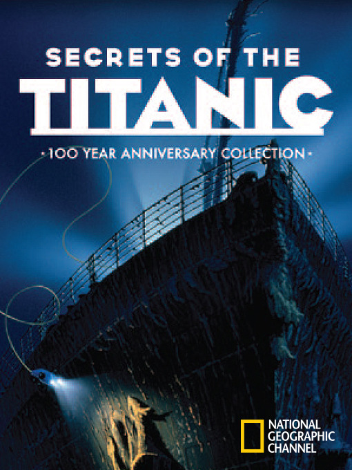 Title details for Secrets of the Titanic by National Geographic - Available