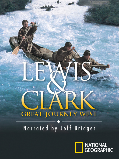 Title details for Lewis & Clark: Great Journey West by National Geographic - Available