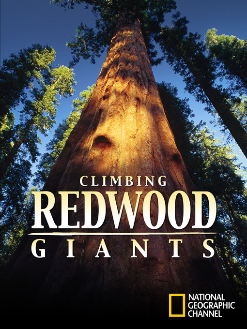 Title details for Climbing Redwood Giants by National Geographic - Available