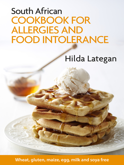 Title details for South African Cookbook for Allergies and Food Intolerance by Hilda Lategan - Available