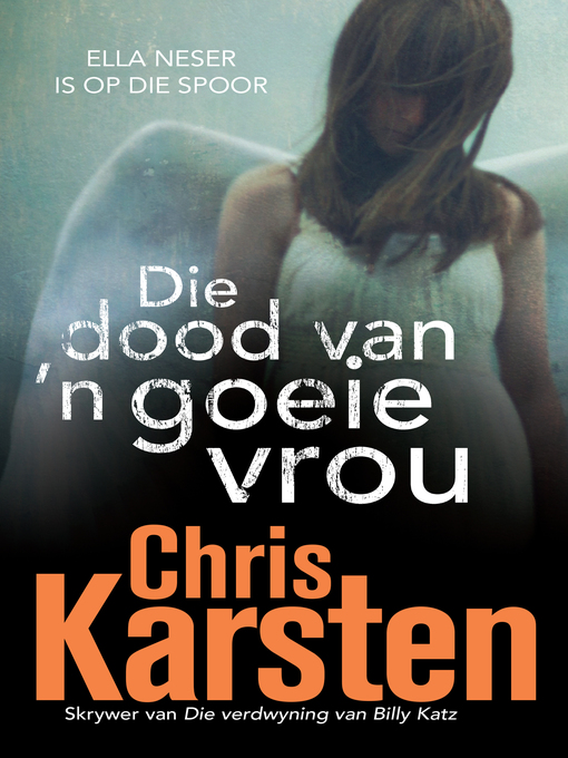 Title details for Die dood van 'n goeie vrou by Chris Karsten - Available