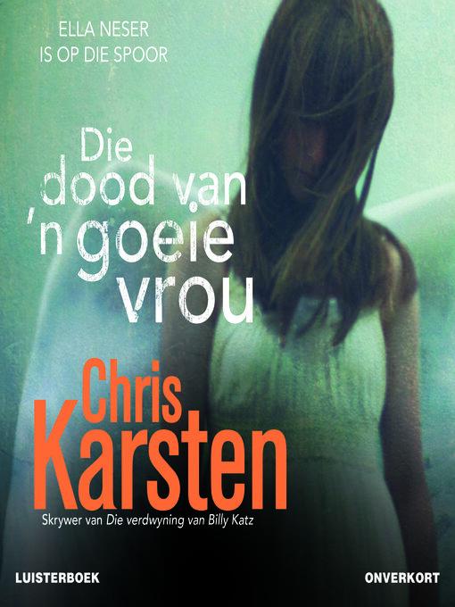 Title details for Die dood van 'n goeie vrou by Chris Karsten - Wait list