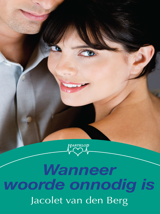 Title details for Wanneer woorde onnodig is by Jacolet van den Berg - Available