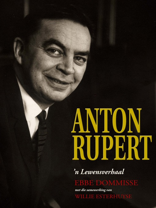 Title details for Anton Rupert by Ebbe Dommisse - Available