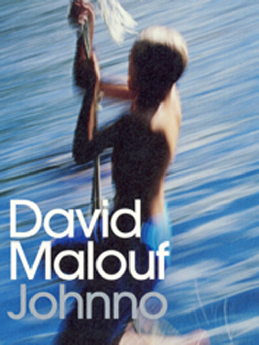Title details for Johnno by David Malouf - Wait list
