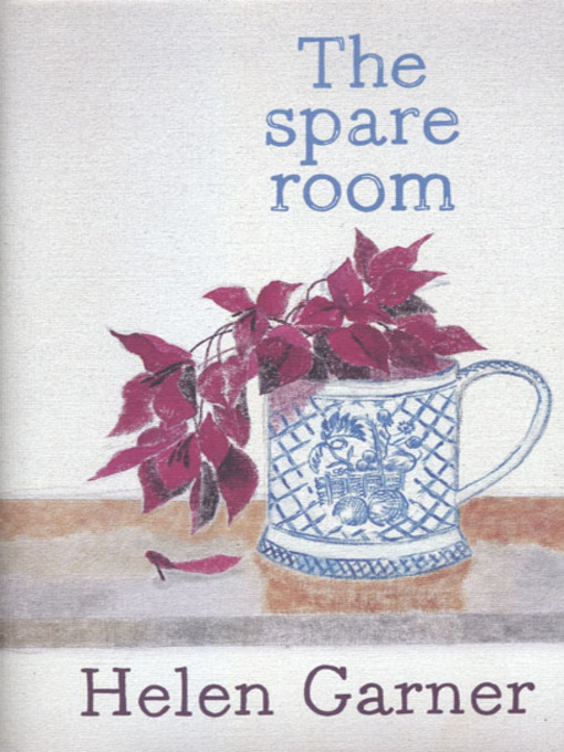 Title details for The Spare Room by Helen Garner - Available