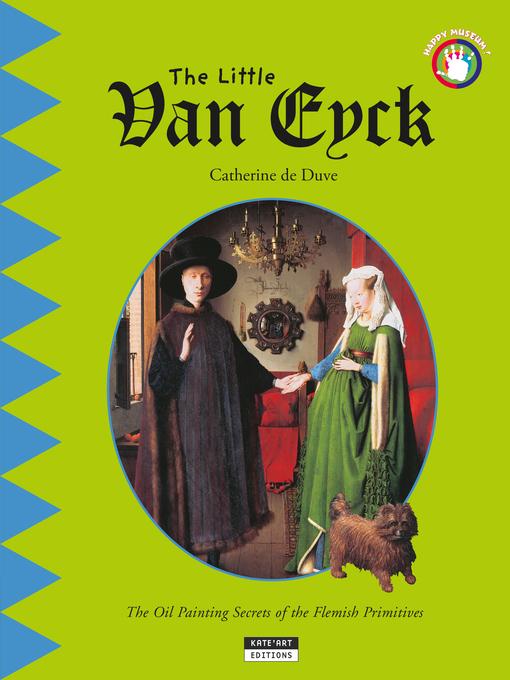 Title details for The Little Van Eyck by Catherine de Duve - Wait list