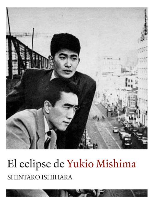 Title details for El eclipse de Yukio Mishima by Shintaro Ishihara - Available