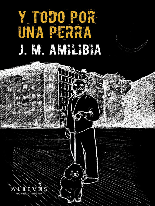 Title details for Y todo por una perra by J.M Amilibia - Available