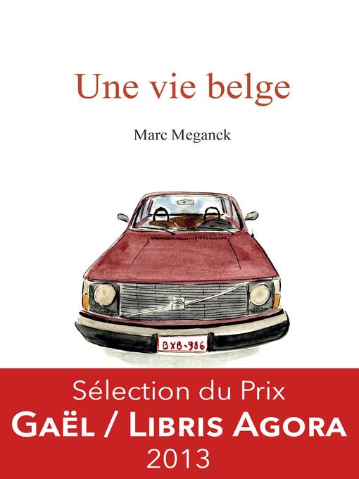 Title details for Une vie belge by Marc Meganck - Available