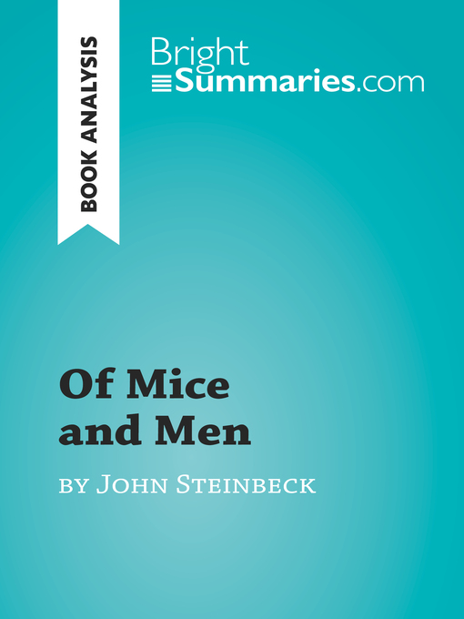 a literary analysis of mice and men and the characters by steinbeck The title of mice and men alludes to a line from the poem to a mouse by robert burns we will read and analyze the poem in class fully relate the meaning of the translated line from the poem to both pieces of literature.
