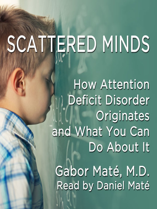 Title details for Scattered Minds by Gabor Mate - Wait list