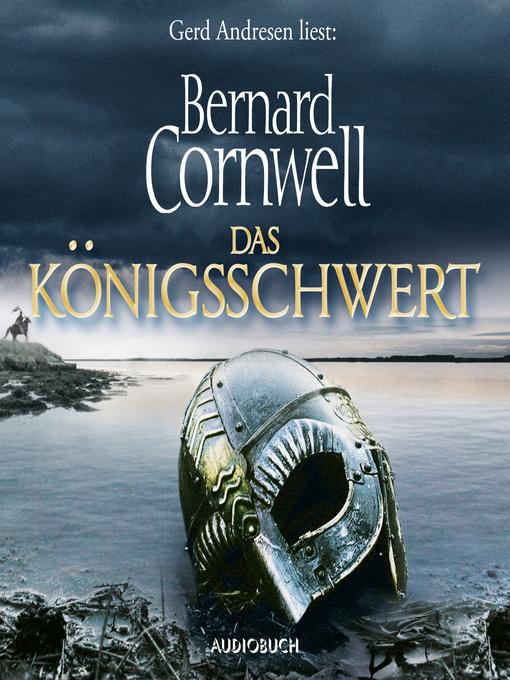 Title details for Das Königsschwert by Bernard Cornwell - Wait list