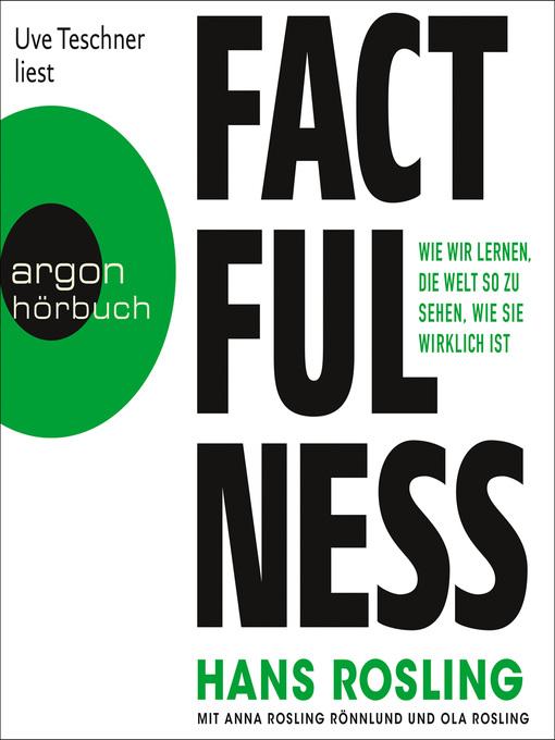 Title details for Factfulness--Wie wir lernen, die Welt so zu sehen, wie sie wirklich ist by Hans Rosling - Available