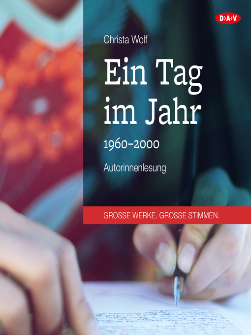 Title details for Ein Tag im Jahr (Autorenlesung) by Christa Wolf - Available