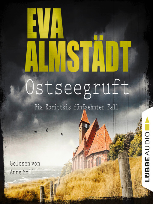 Title details for Ostseegruft--Pia Korittkis fünfzehnter Fall--Kommissarin Pia Korittki, Folge 15 by Eva Almstädt - Available