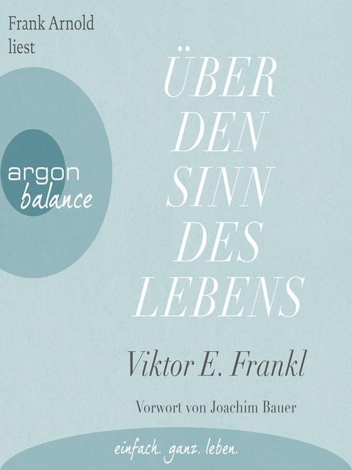 Title details for Über den Sinn des Lebens (Ungekürzte Lesung) by Viktor E. Frankl - Wait list