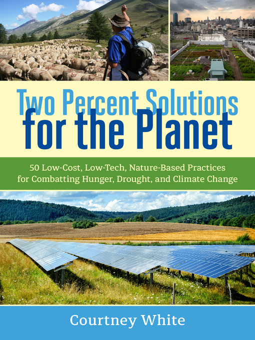 Title details for Two Percent Solutions for the Planet by Courtney White - Available