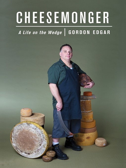 Title details for Cheesemonger by Gordon Edgar - Available