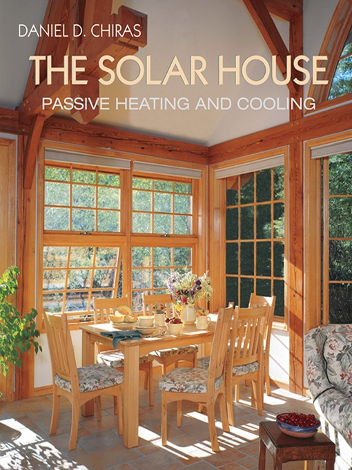 Title details for The Solar House by Daniel D. Chiras - Available