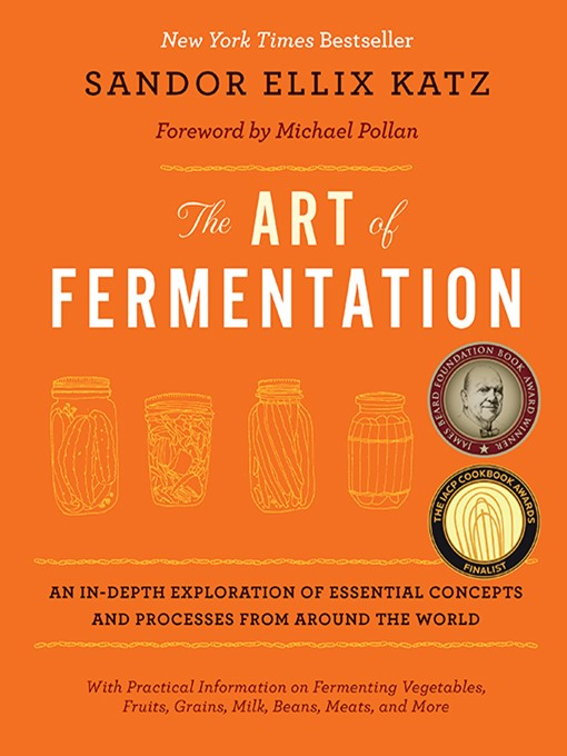 Title details for The Art of Fermentation by Sandor Ellix Katz - Wait list
