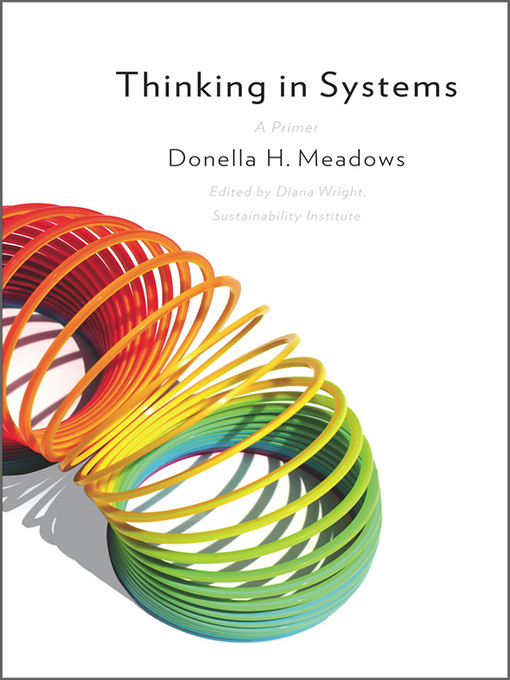 Title details for Thinking in Systems by Donella Meadows - Wait list