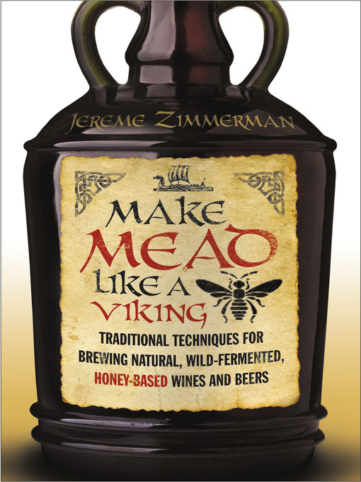 Title details for Make Mead Like a Viking by Jereme Zimmerman - Available
