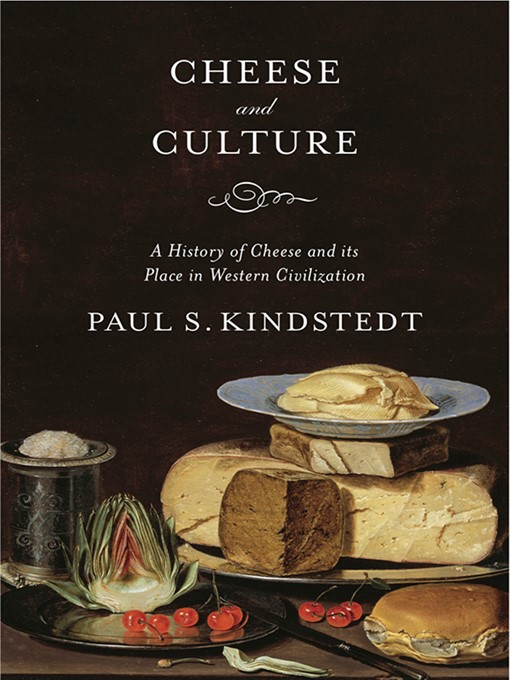 Title details for Cheese and Culture by Paul Kindstedt - Wait list