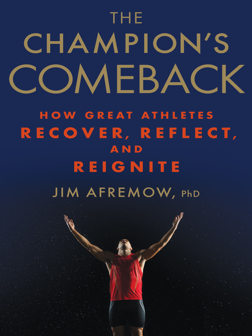 Title details for The Champion's Comeback by Jim Afremow - Available