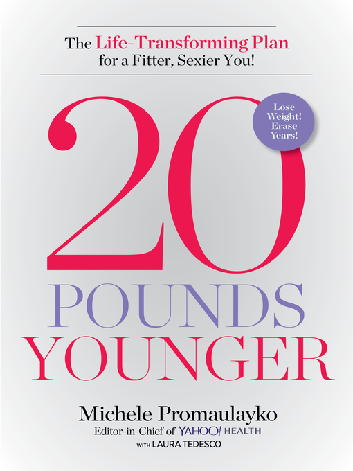 Title details for 20 Pounds Younger by Michele Promaulayko - Wait list