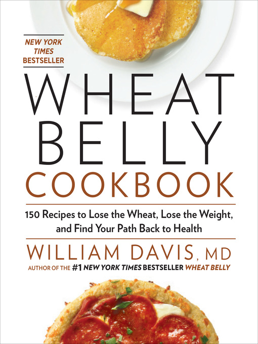 Title details for Wheat Belly Cookbook by William Davis - Available