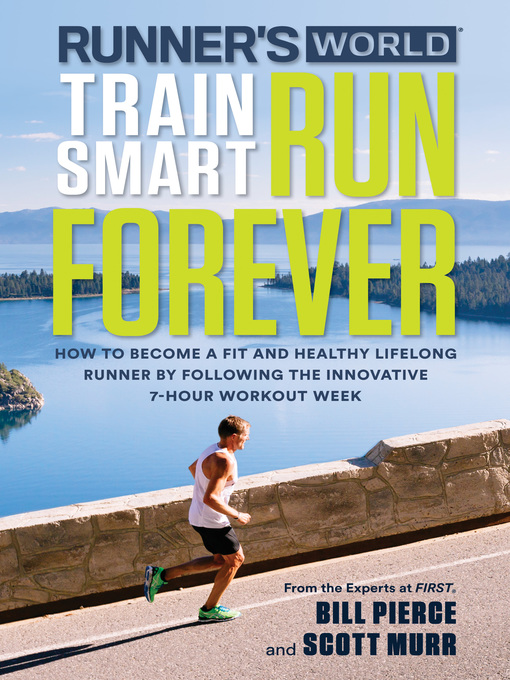 Title details for Runner's World Train Smart, Run Forever by Bill Pierce - Wait list