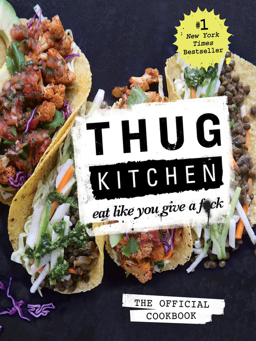 Title details for Thug Kitchen: The Official Cookbook by Thug Kitchen LLC - Available